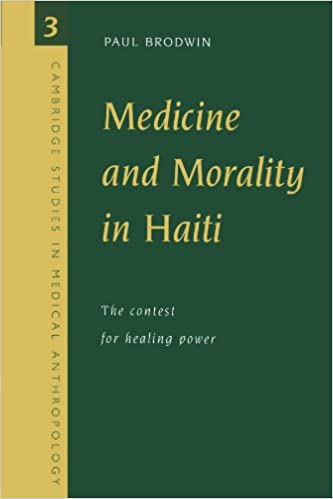 Medicine and morality in Haiti The contest for healing power